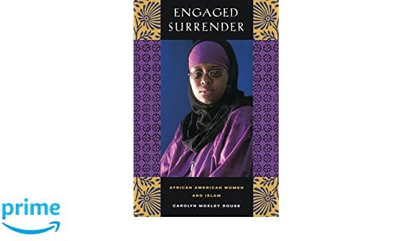 Engaged Surrender: African American Women and Islam: Amazon.es: Carolyn Moxley Rouse: Libros en idiomas extranjeros