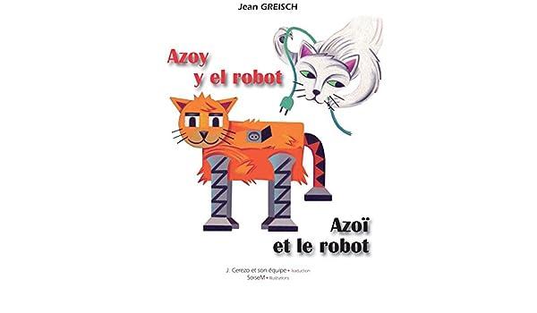 Amazon.com: Azoy y el robot / Azoï et le robot: Conte philosophique ...