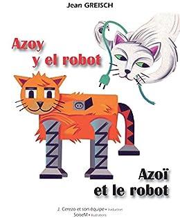 Azoy y el robot / Azoï et le robot: Conte philosophique bilingue français - espagnol