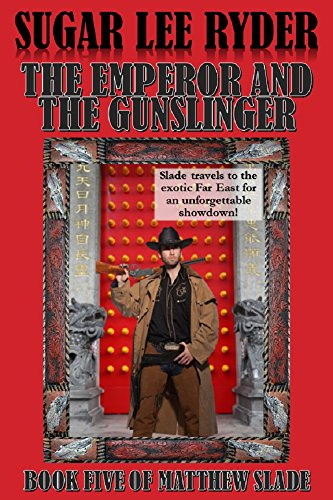 The Emperor and the Gunslinger: Book Five of Matthew Slade (Gunslinger Matthew Slade 5)