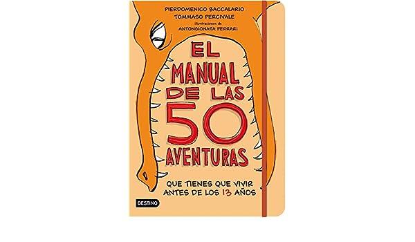 Amazon.com: El manual de las 50 aventuras que tienes que vivir antes de los 13 años: Ilustraciones de Antongionata Ferrari (Spanish Edition) eBook: ...