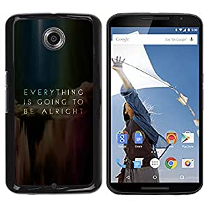 TECHCASE**Cubierta de la caja de protección la piel dura para el ** Motorola NEXUS 6 / X / Moto X Pro ** Everything Going Alright Inspiring Message