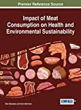 Impact of Meat Consumption on Health and Environmental Sustainability (Practice, Progress, and Proficiency in Sustainability)