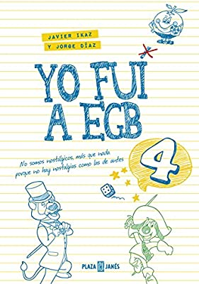 Yo fui a EGB 4: Incluye juego de parchís y lámina de pegatinas exclusivas Éxitos: Amazon.es: Díaz, Jorge, Ikaz, Javier: Libros