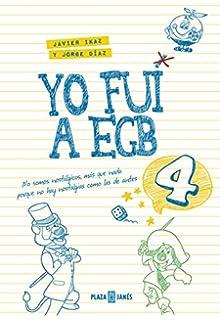 263bd25406f Yo fui a EGB 4: (Incluye juego de parchís y lámina de pegatinas exclusivas
