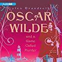 Oscar Wilde and a Game Called Murder: Oscar Wilde Mysteries, Book 2 Audiobook by Gyles Brandreth Narrated by Bill Wallis