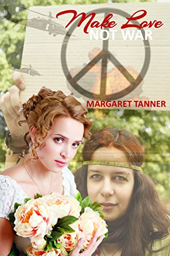 Book: Make Love Not War by Margaret Tanner
