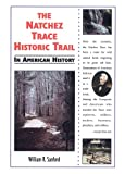 The Natchez Trace Historic Trail in American History, William R. Sanford, 0766013448