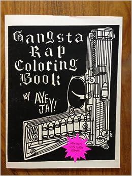 Gangsta Rap Coloring Book: Aye Jay Morano: Amazon.com: Books