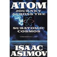 Atom: Journey Across the Subatomic Cosmos