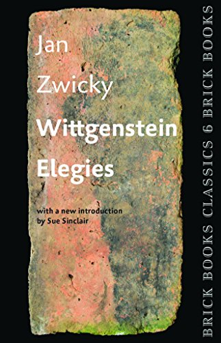 Wittgenstein Elegies: Brick Books Classics 6 by Brick Books