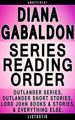 Diana Gabaldon Series Reading Order: Series List - In Order: Outlander series, Outlander Adult Coloring Book, Lord John books, Lord John short stories (Listastik Series Reading Order Book 18)