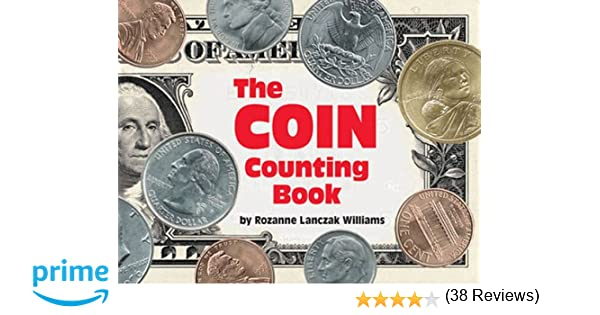 The Coin Counting Book: Rozanne Lanczak Williams: 9780881063264 ...