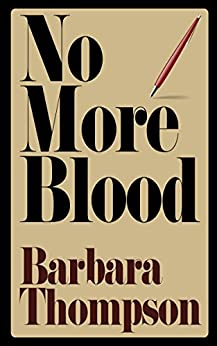 No More Blood: Epilogue on the Life of Truman Capote & In Cold Blood by [Thompson, Barbara]