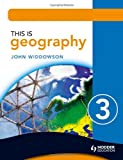 This Is Geography Book 3 Pupil's, John Widdowson, 0340907436