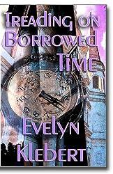 Treading on Borrowed Time
