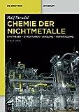 Chemie der Nichtmetalle: Synthesen - Strukturen - Bindung – Verwendung (De Gruyter Studium)