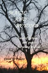 Magic And Beyond: Tales of fiction and quests for young and old Paperback