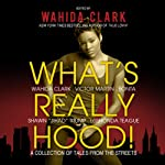 What's Really Hood!: A Collection of Tales from the Streets  | Shawn Trump,Wahida Clark,LaShonda Sidberry-Teague,Victor L. Martin