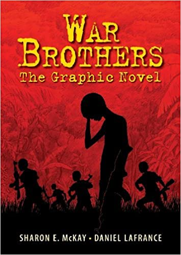 War Brothers: The Graphic Novel by Sharon McKay (2013-02-07)
