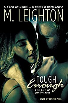 "Tough Enough (""Tall, Dark, and Dangerous"") by [Leighton, M.]"