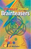 Totally Tough Brainteasers, Leonid Mochalov, 1402700628