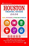 Houston Travel Guide 2020: Shops, Arts, Entertainment and Good Places to Drink and Eat in Houston, Texas (Travel Guide 2020)