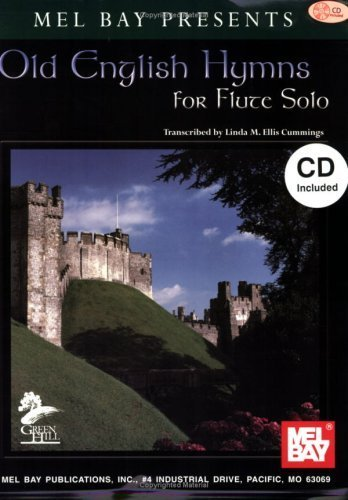 Mel Bay Old English Hymns For Flute Solo Book/CD Set Piano Accomp. by Linda M. Ellis Cummings (2002-11-04)