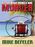 Retirement Homes Are Murder (Five Star Mystery Series) (Five Star First Edition Mystery)