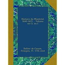 Histoire du Montréal. 1640-1672 .. Volume ser.3, no.1