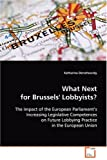 What Next for Brussels' Lobbyists?, Katharina Derschewsky, 363910322X