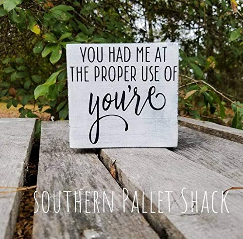 (You had me at the proper use of you're, gift for teacher, funny grammar sign, Teacher appreciation, English professor classroom desk sign)