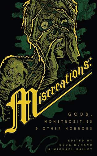 Miscreations: Gods, Monstrosities & Other Horrors by [Malerman, Josh, Goss, Theodora, LaValle, Victor, Bulkin, Nadia, Morton, Lisa, Barron, Laird, MacLeod, Bracken]