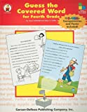 Guess the Covered Word for Fourth Grade, Joyce Kohfeldt and Helen Collier, 0887245102