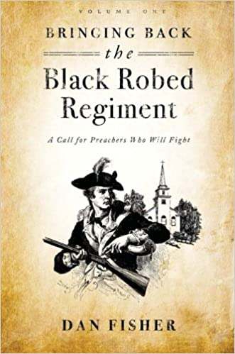 Book Bringing Back the Black Robed Regiment: Volume 1