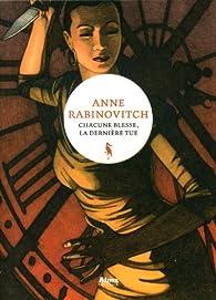 Chacune blesse, la dernière tue par Anne Rabinovitch