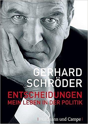 entscheidungen mein leben in der politik autobiografien amazonde gerhard schrder bcher - Gerhard Schrder Lebenslauf