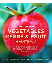 The Complete Book of Vegetables Herbs and Fruit in Australia - By (author) Matthew Biggs By (author) Jekka McVicar