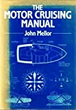 The Motor Cruising Manual, John Mellor, 0715388517