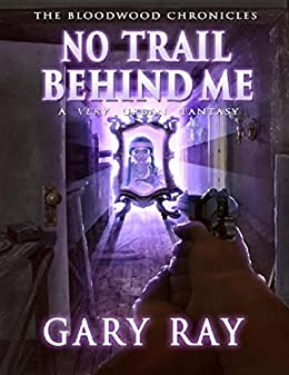 No Trail Behind Me by [Ray, Gary]