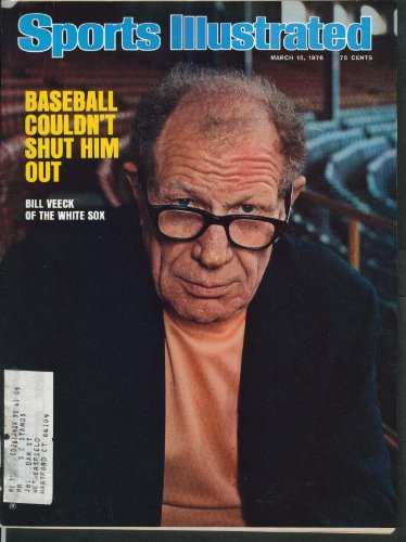 Sports Illustrated - March 15, 1976, Vol 44, No. 11: Baseball Couldn't Shut Him Out - Bill Veeck of the White Sox -