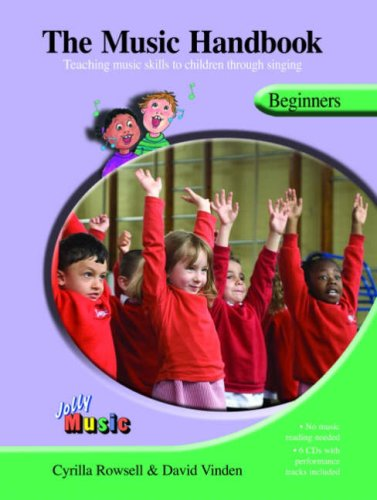 Teaching Music - The Music Handbook: Teaching Music Skills to Children Through Singing, Beginners