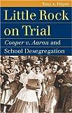 Little Rock on Trial, Tony A. Freyer, 0700615369