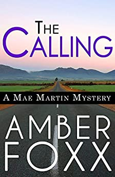 The Calling (Mae Martin Mysteries Book 1) by [Foxx, Amber]