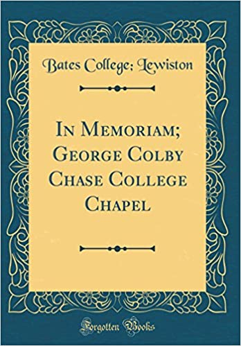 Book In Memoriam; George Colby Chase College Chapel (Classic Reprint)