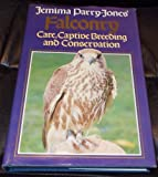img - for Jemima Parry-Jones' Falconry: Care, Captive Breeding and Conservation by Jemima Parry-Jones (1989-09-01) book / textbook / text book