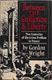 Between the Guillotine and Liberty, Gordon Wright, 0195032438