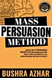 This book explores an entirely new & revolutionary approach to persuading the masses to do your bidding. To become a persuasion powerhouse, start by imagining the human brain as an electrical circuit with 8 psychological switches that all need to...