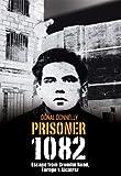 Escape from Crumlin Road Prison, Europe's Alcatraz: Prisoner 1082