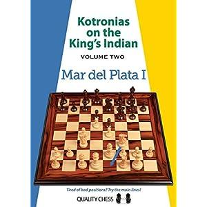 Kotronias on the King's Indian Volume II: Mar Del Planta I: Mar del Plata I (Grandmaster Repertoire Series) 8